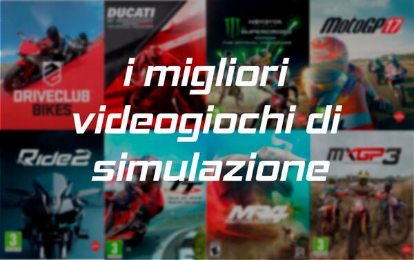I migliori videogiochi di simulazione di moto